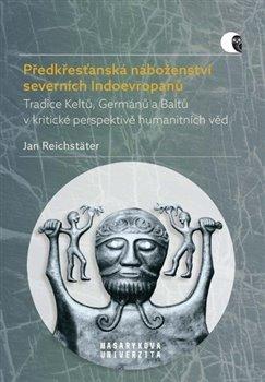 Obálka titulu Předkřesťanská náboženství severních Indoevropanů