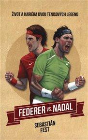 Federer vs. Nadal: Život a kariéra dvou tenisových legend