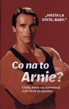 Obálka titulu Co na to Arnie?