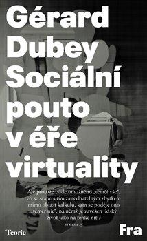 Obálka titulu Sociální pouto v éře virtuality