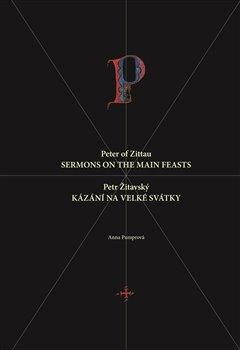 Obálka titulu Petr Žitavský: Kázání na velké svátky / Peter of Zittau: Sermons on the Principal Feasts