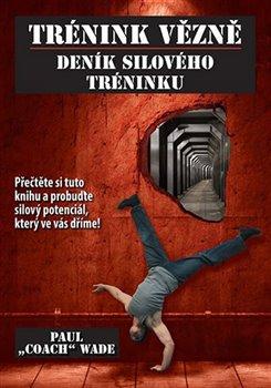 Obálka titulu Trénink vězně - Deník silového tréninku
