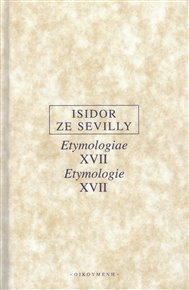 Etymologie XVII / Etymologiae XVII
