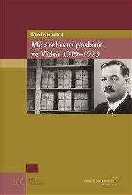 Mé archivní poslání ve Vídni 1919-1923