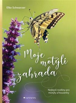 Obálka titulu Moje motýlí zahrada