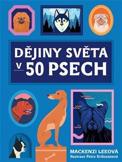 Obálka titulu Dějiny světa v 50 psech