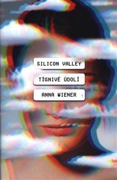 Obálka titulu Silicon Valley: Tísnivé údolí