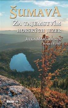 Obálka titulu Šumava - Za tajemstvím horských jezer
