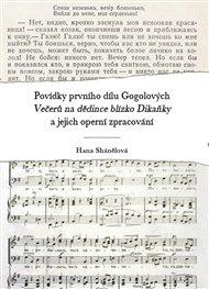Povídky prvního dílu Gogolových Večerů na dědince blízko Dikaňky a jejich operní zpracování