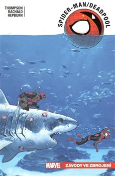 Spider-Man / Deadpool 5: Závody ve zbrojení