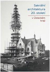 Sakrální architektura 20. století v Ústeckém kraji