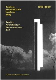 Teplice: architektura moderní doby. 1860-2000