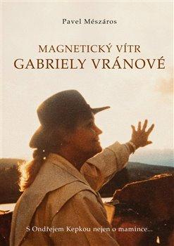 Obálka titulu Magnetický vítr Gabriely Vránové