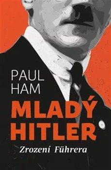 Obálka titulu Mladý Hitler: Zrození Führera