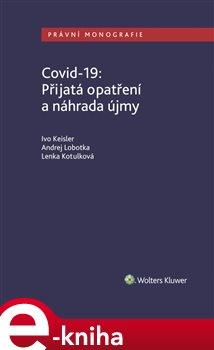 Obálka titulu Covid-19: Přijatá opatření a náhrada újmy