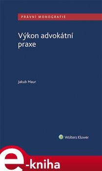 Obálka titulu Výkon advokátní praxe