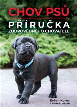 Obálka titulu Chov psů – Příručka zodpovědného chovatele