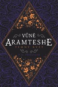 Vůně Aramteshe - Temný květ