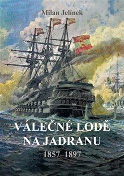 Obálka titulu Válečné lodě na Jadranu 1857–1897