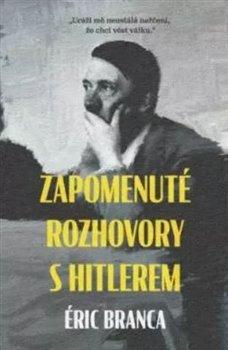 Obálka titulu Zapomenuté rozhovory s Hitlerem