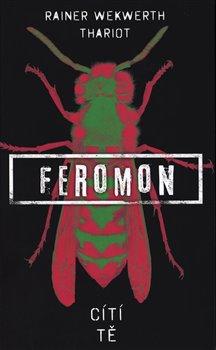 Obálka titulu Feromon: Cítí tě