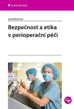 Obálka titulu Bezpečnost a etika v perioperační péči