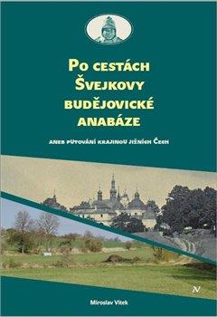 Obálka titulu Po cestách Švejkovy budějovické anabáze