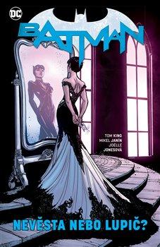 Obálka titulu Batman 6: Nevěsta nebo lupič?