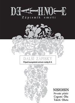 Obálka titulu Death Note - Zápisník smrti: Další zápisky - Případ losangeleské sériové vraždy B. B.