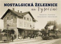 Obálka titulu Nostalgická železnice na Vysočině