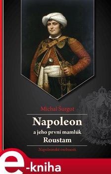 Obálka titulu Napoleon a jeho první mamlúk Roustam