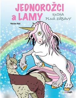 Obálka titulu Jednorožci a lamy - kniha plná zábavy