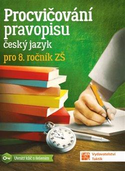 Obálka titulu Procvičování pravopisu pro 8. ročník