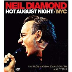 Hot August Night / NYC. Live From Madison Square Garden. August 2008 - Neil Diamond