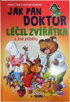 Obálka titulu Jak pan doktor léčil zvířátka - První čtení s velkými písmenky
