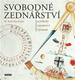 Obálka titulu Svobodné zednářství - symboly, tajemství, význam