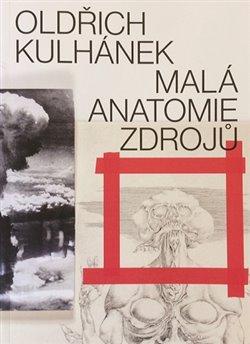 Oldřich Kulhánek - Malá anatomie zdrojů