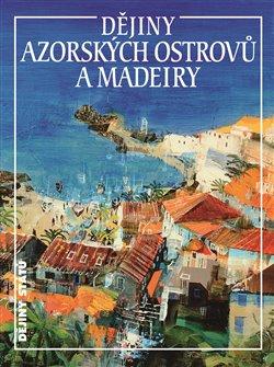 Obálka titulu Dějiny Azorských ostrovů a Madeiry