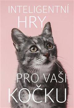 Obálka titulu Inteligentní hry pro vaši kočku
