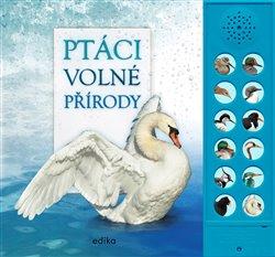 Obálka titulu Ptáci volné přírody