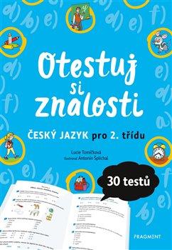 Obálka titulu Otestuj si znalosti – Český jazyk pro 2. třídu