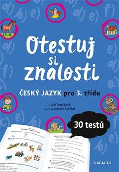 Obálka titulu Otestuj si znalosti – Český jazyk pro 3. třídu