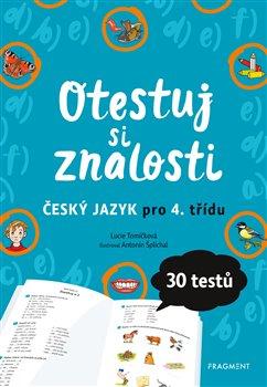 Obálka titulu Otestuj si znalosti – Český jazyk pro 4. třídu