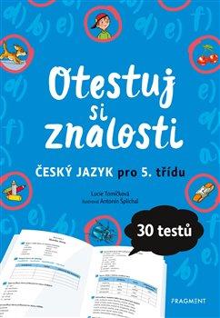 Obálka titulu Otestuj si znalosti – Český jazyk pro 5. třídu