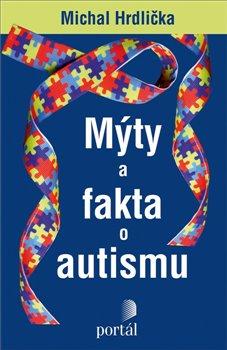 Obálka titulu Mýty a fakta o autismu