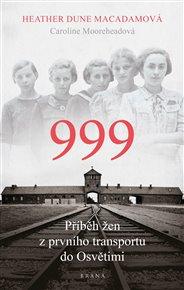 999: příběh žen z prvního transportu do Osvětimi