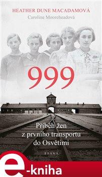 Obálka titulu 999: příběh žen z prvního transportu do Osvětimi