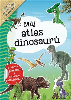 Obálka titulu Můj atlas dinosaurů + plakát a samolepky