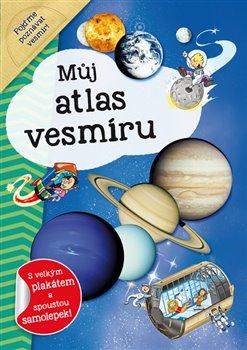 Obálka titulu Můj atlas vesmíru + plakát a samolepky