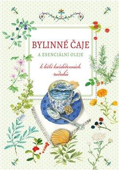 Obálka titulu Bylinné čaje a esenciální oleje